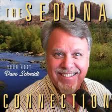 The Sedona Connection with Dave Schmidt Online Radio   BlogTalkRadio