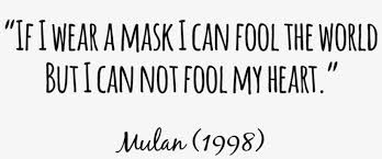 disney princess quotes mulan if i wear a mask i can fool the