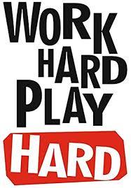 com work hard play hard training motivation workout gym