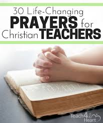 prayers to pray as christian teachers teacher prayer