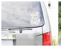 Y All Need Oils Doterra Car Decal Essential Oils Decal Etsy