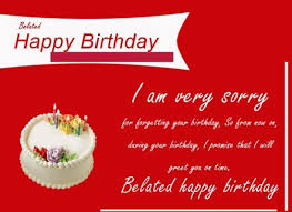 belated birthday wishes that help you to get out of trouble
