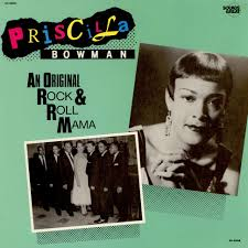 Priscilla Bowman - An Original Rock & Roll Mama - Vinyl LP - 1986 - US -  Original | HHV