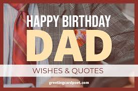 happy birthday dad wishes and quotes to make your father smile