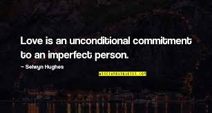 unconditional love or no relationship quotes top famous quotes