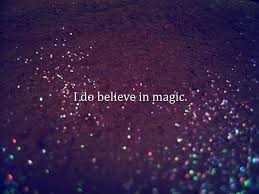 i do believe in magic picture quotes