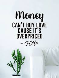 Amazon Com Boop Decals J Cole Money Can T Buy Love Quote Wall Decal Sticker Room Art Vinyl Rap Hip Hop Lyrics Music Cole World Home Kitchen
