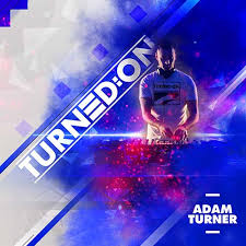 Download Adam Turner - Turned:on 299 For Free Now!