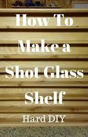 shot glass display case plans diy