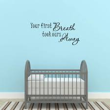 Amazon Com Empresal Your First Breath Took Ours Away Baby Room Vinyl Wall Decal Quotes Stickers Inspirational Decals Home Decor Home Kitchen