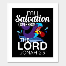 My Salvation Comes From God Jonah 2 9 Jonah In The Whale Bible Scripture Posters And Art Prints Teepublic