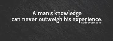 quotes about knowledge and experience quotes