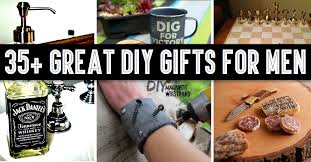 35 great diy gifts for men who love to