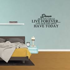 Wall Decal Quote Dream As If You Could Live Forever Live As If You Only Have Today Decor Inspirational Vinyl Sticker Jp741 Walmart Com Walmart Com