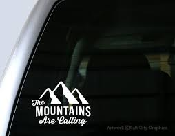 The Mountains Are Calling Vinyl Sticker Vinyl Decal Outdoor Recreation Car Decal Laptop Sticker Windshield Car Decals Vinyl Car Decals Bumper Stickers