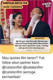 acatatan kumpulan quotes film follow quotes instagram jijik deh