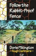 Follow The Rabbit Proof Fence Doris Pilkington Google Books
