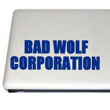 Bad Wolf Corporation Vinyl Decal Free Us Shipping For Car Laptop Tablets Etc