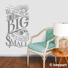 We May Not Be Big Wall Decal Quotation Decal Tiny Home Vinyl Cafe Stuart Mclean Word Decal Cottage Decor