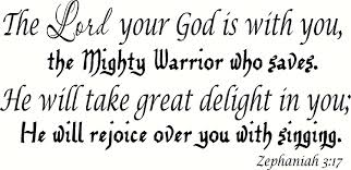 Amazon Com Zephaniah 3 17 11 X22 Vinyl Wall Decal The Lord Your God Is With You The Mighty Warrior Who Saves He Will Take Great Delight In You He Will Rejoice Over You With