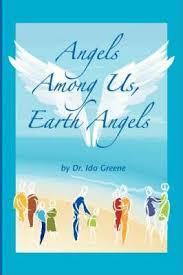 Angels Among Us, Earth Angels : Ph D Ida Greene : 9781881165200