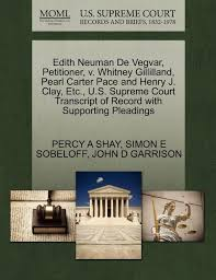 Edith Neuman de Vegvar, Petitioner, V. Whitney Gillilland, Pearl Carter  Pace and Henry J. Clay, Etc., U.S. Supreme Court Transcript of Record with  Supporting Pleadings - Walmart.com - Walmart.com