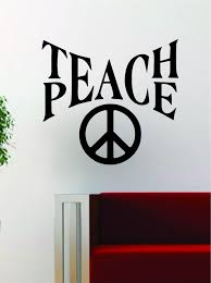 Teach Peace V2 Quote Design Decal Sticker Wall Vinyl Art Words Decor Inspirational Word Decor Teach Peace Custom Word Art