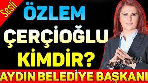CHP Aydın Belediye Başkanı Özlem Çerçioğlu kimdir? - YouTube