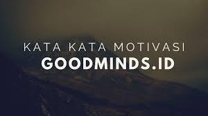 kata kata motivasi hidup untuk semangat belajar kerja dan