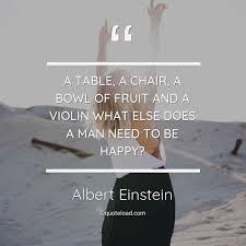 a table a chair a bowl of fr albert einstein about happiness