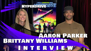 HYPERDRIVE - BRITTANY WILLIAMS & AARON PARKER INTERVIEW - YouTube