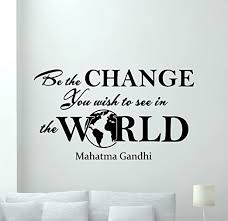 Amazon Com Mahatma Gandhi Wall Decal Sayings Be The Change You Wish To See In The World Gift Vinyl Sticker Print Wall Art Design Room Decor Poster Custom Mural 133bar Kitchen Dining