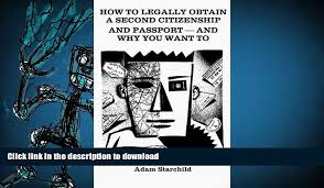 Read Book How to Legally Obtain a Second Citizenship and Passport ...