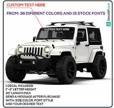 Custom Text Windshield Vinyl Decal Sticker Fits Jeep Wrangler Tj Jk Xj Yj Cj Ebay