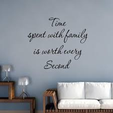 Time Spent With Family Is Worth Every Second Wall Decal Wall Etsy