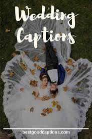 wedding captions for instagram photos best anniversary captions