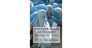 Another Shade Of Dignity: Through His Grace by Myers, Myrna - Amazon.ae