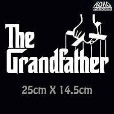 The Grandfather Godfather Grandad Grandpa Birthday Gift Sticker Decal Wall Car Ebay