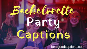 bachelorette party captions quotes for instagram girls squad