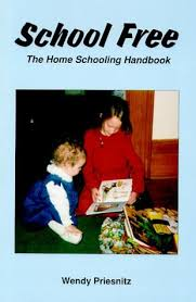 School Free - The Home Schooling Handbook by Wendy Priesnitz (1995-10-01): Wendy  Priesnitz: Amazon.com: Books