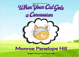 When Your Cat Gets a Concussion: Hill, Monroe Penelope, Hill, Greg ...