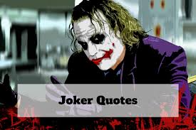 these joker quotes that you cannot forget about best kill joker