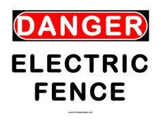 This Danger Sign Includes The Message Danger Electric Fence Free To Download And Print Electric Fence Fence Signs Dangerous