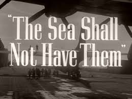 War Movie : The Sea shall not have them  1953 (Full Movie)