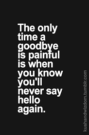 pin by alesha dabbs on my thoughts exactly goodbye quotes