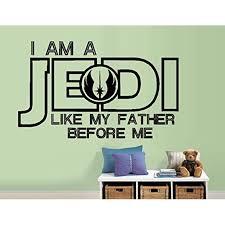 Decal I Am A Jedi Like My Father Before Me 3 Children Star Wars Inspirational Wall Or Window Decal 17 X 28 Walmart Com Walmart Com