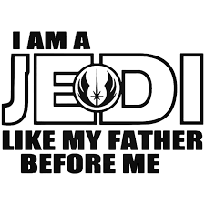 Jedi Like My Father Star Wars Famous Quote Vinyl Decal Sticker