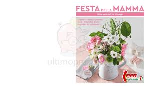 Volantino Iper - Festa della mamma Iper - maggio 2018 a partire ...