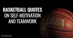 basketball quotes on self motivation and team work