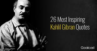 top most inspiring kahlil gibran quotes